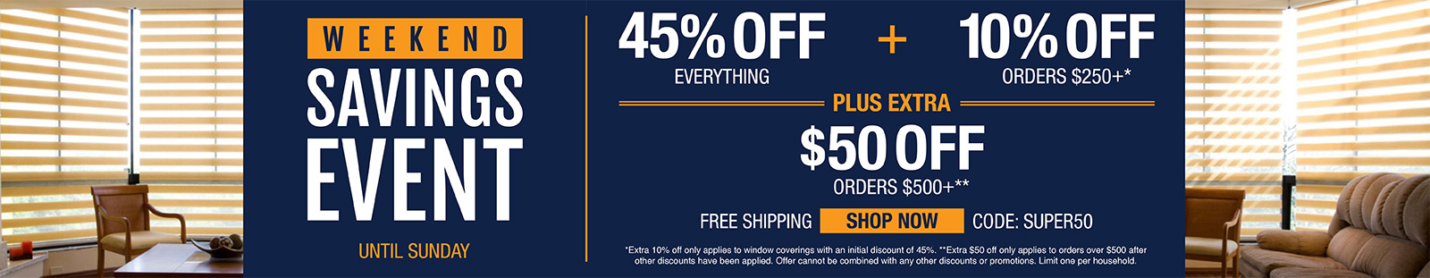 45% off everything + 10% off orders $250+ plus extra 50$ off orders $500+