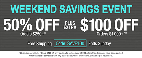 50% off orders $250+ plus extra $100 off orders $1,000+