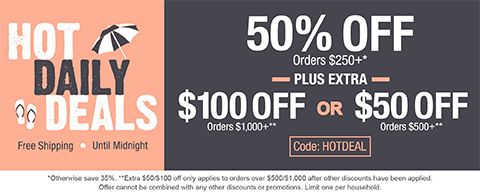 50% off orders $250+ plus extra $100/$50 off orders $1,000+/$500+