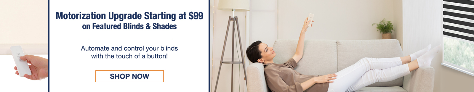 Motorization starting at $99 on featured blinds and shades