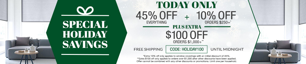45% off everything + 10% off orders $250+ plus extra $100 off orders $1000+