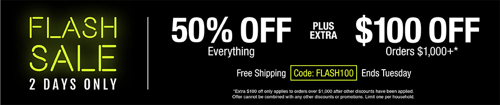 50% off everything plus extra $100 off orders $1000+